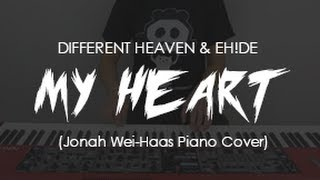 Different Heaven & EH!DE - My Heart (Jonah Wei-Haas Piano Cover)