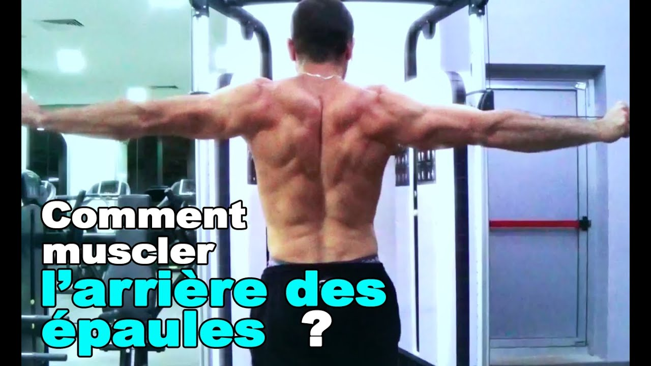 musculation comment travailler l 39 arri re des paules youtube. Black Bedroom Furniture Sets. Home Design Ideas