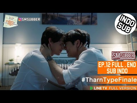 [INDO SUB] Tharn Type Ep.12 Full (END)