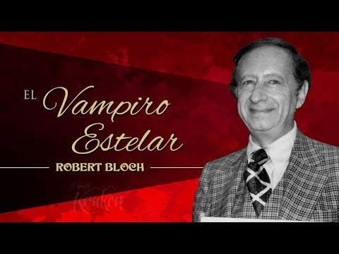 EL VAMPIRO ESTELAR, de ROBERT BLOCH - narrado por EL ABUELO KRAKEN - 동영상