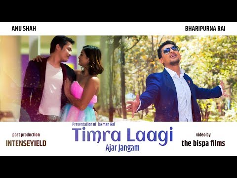 Timra Laagi by Ajar Jangam || Laxman Rai || Romantic Song Official video Feat. Anu Shah & Bharipurna