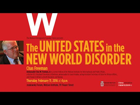 Chas Freeman ─ The United States in the New World Disorder