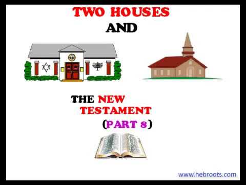 HHMI - Two Houses Of Israel And The New Testament (Part 8 Of 8) By Eddie Chumney