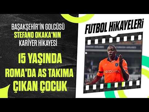 Fenerbahçe ve Beşiktaş'ı Yıkan Adam: Başakşehir'in Yeni Golcüsü Stefano Okaka'nın Kariyer Hikayesi
