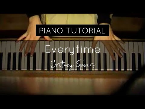 How to play: Everytime (Britney Spears) FULL Piano Tutorial
