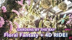 Floral Fantasy at Gardens by the Bay: Walkthrough Tour and 4D RIDE Highlights