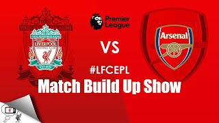 Liverpool Vs Arsenal Match Build Up Show | #LFCEPL | WELCOME TO ANFIELD | 1ST XI