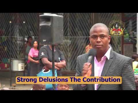 Apostle T.F Chiwenga. Strong Delusions.  The Contribution