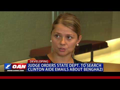 Judge Orders State Dept to Search Clinton Aide Emails