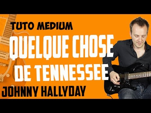 quelque chose de tennessee johnny hallyday tuto guitare m dium youtube. Black Bedroom Furniture Sets. Home Design Ideas