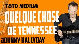 """Quelque chose de Tennessee"" - Johnny Hallyday - Tuto Guitare Médium"