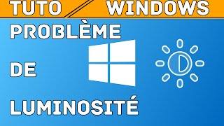 Tuto | Régler le problème de luminosité Windows 10/8.1/8/7 | Solve brightness problem | AMH
