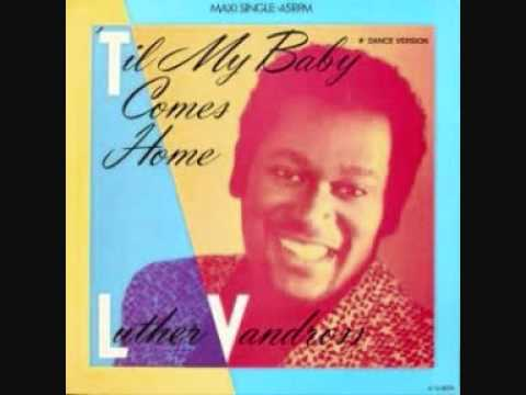 TIL MY BABY COMES HOME - LUTHER VANDROSS