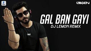 Gal Ban Gayee Remix DJ Lemon Mp3 Song Download