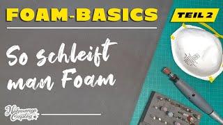 Foam Basics, Teil 2: So dremelt / schleift man EVA Foam (Deutsches Tutorial)