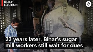 Bihar Elections: 22 years later, Bihar's sugar mill workers still wait for dues