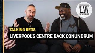 Baixar Liverpool's Centre Back Conundrum   Talking Reds