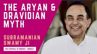 "S1: ""Aryans vs. Dravidians"" is a Myth - Dr. Subramanian Swamy with Abhaey Singh"