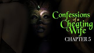 CONFESSIONS OF A CHEATING WIFE CHAPTER 5