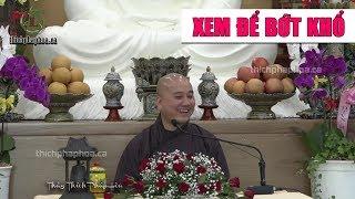 Đạo Phật là phương thuốc chữa bệnh khổ cho chúng sanh, ai khổ xem sẽ bớt khổ - Thầy Thích Pháp Hoà