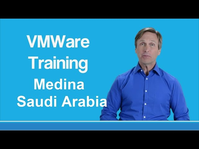 VMware training Medina Saudi Arabia