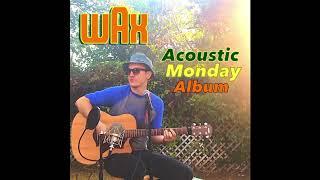 Acoustic Monday Album by Wax (full album)