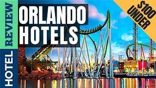✅Orlando Hotels Reviews: Best Orlando Hotels (2019)[Under $100]
