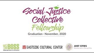 Social Justice Collective Fellowship Graduation Nov 2020