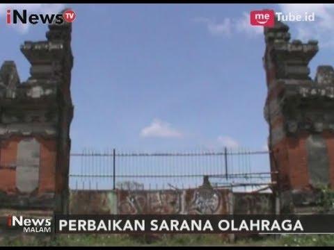 Wagub Bali Akan Renovasi Stadion Ngurah Rai Menjadi Sport Center Internasional - iNews Malam 12/09
