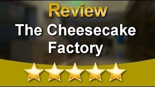The Cheesecake Factory Palm Beach Gardens          Amazing           5 Star Review By Erin P.