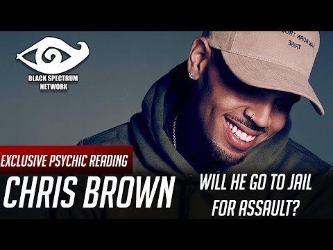 Psychic Reading - Chris Brown Update - Will He Go To Jail For Assault?
