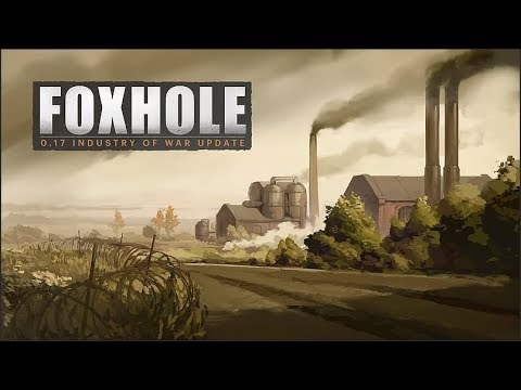 Logistic Changes & Facilities [Industries Of War Update] - Foxhole (Update 0.17)