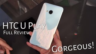 HTC U Play Full Review, The Absolute Best Built Mid-Ranger?