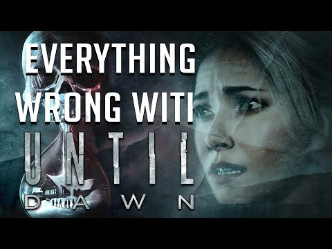 GamingSins:  Everything Wrong with Until Dawn