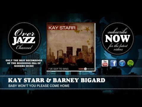 Kay Starr & Barney Bigard - Baby Won't You Please Come Home
