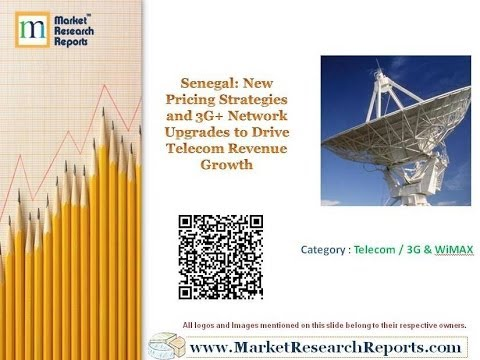 Senegal New Pricing Strategies and 3G+ Network Upgrades to Drive Telecom Revenue Growth
