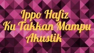 Ippo Hafiz Ku Takkan Mu Akustika Lirik OST Cinta Si Wedding Planner