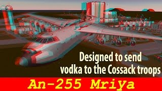 ksp antonov 255 mriya мрія cossack real plane b9 aerospace anaglyph 3d