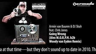 Armin van Buuren & Dj Shah - Going Wrong (Alex M.O.R.P.H. b2b Woody van Eyden Remix)