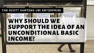 Why Should We Support the Idea of an Unconditional Basic Income?