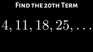 Find the 20th Term of the Arithmetic Sequence 4, 11, 18, 25, ...