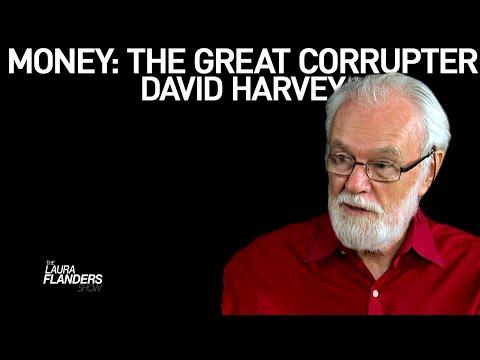 Money: The Great Corrupter - David Harvey