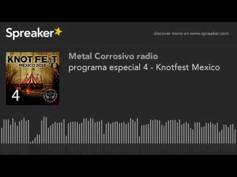 programa especial 4 - Knotfest Mexico (hecho con Spreaker)
