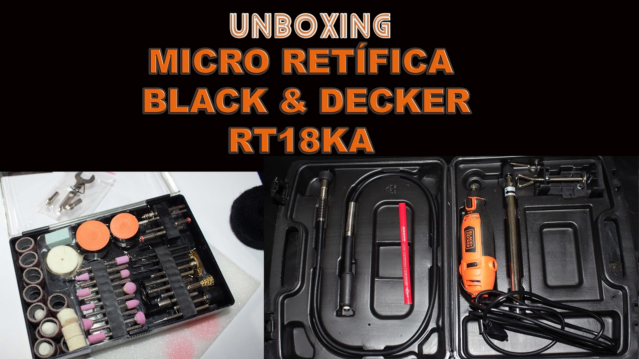 Unboxing Micro Retífica Blackdecker Rt18ka By Etc Tau