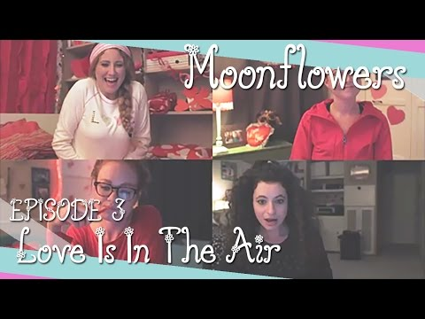Love Is in the Air  Moonflowers Ep. 3
