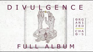 Organized Chaos | Divulgence | FULL ALBUM 2017