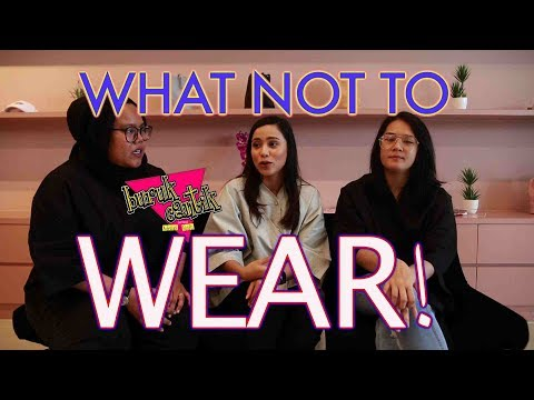 WHAT NOT TO WEAR - Buruk/Cantik w/ Shalma Ainaa