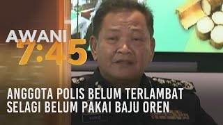 Anggota polis belum terlambat selagi belum pakai baju oren