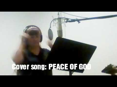 Cover Song: PEACE OF GOD