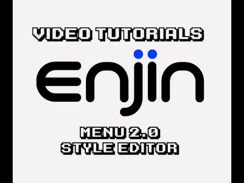 [Enjin Tutorial] Menu 2.0 Style Editor